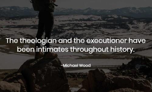 Michael Wood Quote